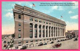 El Paso County Court House Which With Auditorium Covers One City Block .. - Vieilles Voitures - Animée - Colorisée - El Paso