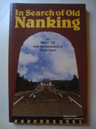 IN SEARCH OF OLD NANKING - BARRY TILL & PAULA SWART - JOINT PUBLISHING CO. HONG KONG 1984. CHINA - Histoire