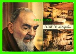 RELIGIONS - PADRE PIO, LNOGHI DELL'INFANZIA - - Papes