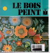 Jane Pêcheur-Gilad - Le Bois Peint - Editions Fleurus - 1978 - Guide Bricolage - Relié - Libri, Riviste, Fumetti
