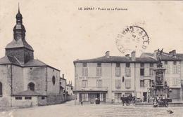 CPA Carte Postale LE DORAT Place De La Fontaine Cachet 138° Régiment D'Infanterie - Le Dorat