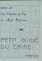 P4 - Petit Guide Du Caire - Les Chemins De Fer De L'Etat Egyptien - Petit Format - Tourism Brochures
