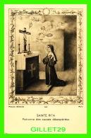 RELIGIONS - SAINTE RITA, PATRONNE DES CAUSES DÉSESPÉRÉES - PROCURE GÉNÉRALE, PARIS - - Saints