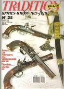 Militaria Tradition Armes Uniformes Figurines Mensuel N°25 De Février 1989 Les Pistolets Mle Vendémiaire An XII - Boeken