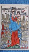 CPA NOTRE DAME DE FRANCE PRIEZ POUR NOUS PARIS CHARTRES STRASBOURG ROCAMADOUR LA SALETTE FOURVIERE ROUEN PONTMAIN LE PUY - Vierge Marie & Madones