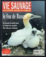 """"""" LE FOU DE BASSAN """"  VIE SAUVAGE N° 64  -  1995 - Editions Larousse."""