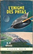 FNA 277 - BRUSS, B. R. - L'Enigme Des Phtas (BE+) - Fleuve Noir