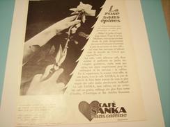 ANCIENNE PUBLICITE LA ROSE SANS EPINE CAFE SANKA 1930 - Posters