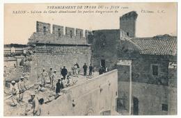 CPA - SALON (B. Du R) -Tremblement De Terre 11.06.1909 - Soldats Du Génie Démolissant Les Parties Dangereuses Du Chateau - Salon De Provence