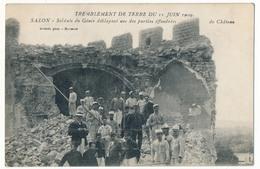 CPA - SALON (B. Du R)-Tremblement De Terre 11.06.1909 - Soldats Du Génie Déblayant Une Des Parties Effondrées Du Château - Salon De Provence