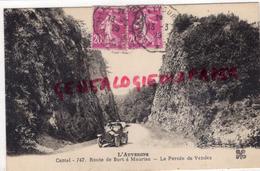 15 - ROUTE DE BORT A MAURIAC- LA PERCEE DE VENDES   VOITURE AUTOMOBILE - Mauriac
