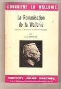Louis BERTAUX - La Romanisation De La Wallonie - Des Gallo-romains Aux Mérovingiens - Institut Jules Destrée - 1970 - Belgique