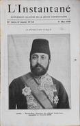 L'INSTANTANE - Sup. Illustré De La Revue Hebdomadaire N°18 Du 1er Mai 1909 - La Révolution Turque - TBE - Books, Magazines, Comics