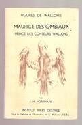 J.-M. HORREMANS - MAURICE DES OMBIAUX Prince Des Conteurs Wallons - Institut Jules Destrée , 1968 - Cultuur