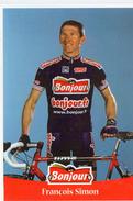 "Cyclisme.. ""François Simon"" Vélo Tour De France Sports Champion Equipe ""Bonjour"" - Cycling"