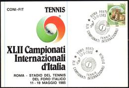 TENNIS - ITALIA ROMA 1985 - XLII CAMPIONATI INTERNAZIONALI D´ITALIA - CARTOLINA UFFICIALE CON ANNULLO 13.05.1985