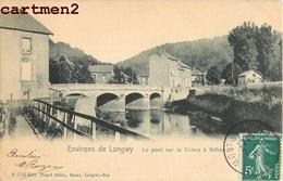 ENVIRONS DE LONGWY PONT SUR LA CHIERS A REHON 54 - Longwy