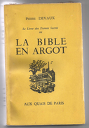 Pierre Devaux. Le Livre Des Darons Sacrés Ou La Bible En Argot. Préface De Jean Cocteau - Non Classés