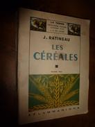 1945 Les Céréales ; Le Blé; Les Ravageurs De Grains; Etc   -par J. Ratineau - Books, Magazines, Comics