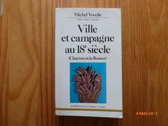 VOVELLE, Michel. Ville Et Campagne Au 18 Ième Siècle. (Chartres Et La Beauce). - Centre - Val De Loire