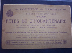 Feignies Fêtes Du Cinquantenaire De La Fanfare Municipale La Concorde 19 Juin 1927. Peu Courant. - Programme