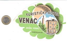 ETIQUETA DE HOTEL  - TURISTICKI  HOTEL VENAC   -IRISKI VENAC  -YUGOSLAVIA (JUCOSLAVIJA) - Hotel Labels