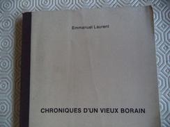 CHRONIQUES D'UN VIEUX BORAIN WASMES MONS HORNU PATURAGES FRAMERIES QUAREGNON HERCHIES HAUTRAGE BORINAGE Hainaut Mineur.. - België