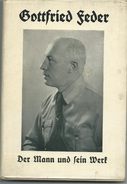 Gottfried Feder - Der Mann Und Sein Werk Von Dr. Arthur Herrmann, 1933 - Bücher