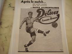 ANCIENNE PUBLICITE APRES LE MATCH LES PATES DELICES   1931 - Posters
