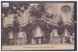 BULLE - LES NOUVELLES CLOCHES LE 24 JUILLET 1905 - TB - FR Fribourg