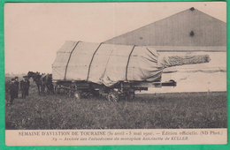 37 - Tours - Semaine D'aviation - Arrivée Sur L'aérodrome Du Monoplan Antoinette De Kuller - Editeur: ND Phot N°39