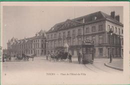 37 - Tours - Place De L'Hôtel De Ville - Editeur: B.F N°9 (tramway, Byrrh)
