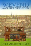 Wevend Aan Het Verleden - Liber Amicorum O. Mus - Literature