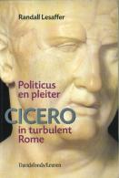 Politicus En Pleiter CICERO In Turbulent Rome - Literatuur