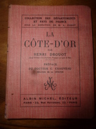 1925 La CÔTE D'OR Par Henri Drouot  (Géographie Physique Et Humaine ) En 300 Pages - Livres, BD, Revues