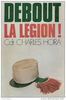 DEBOUT LA LEGION ETRANGERE FFL LIBERATION COREE INDOCHINE ALGERIE REI - Libri