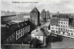 BAS-RHIN 67 STRASBOURG STRASBURG PARTIE BEL DEN  ALTEN TURMEN  TRAMWAY  ECRITE  EDIT. FELIX LUIB - Strasbourg