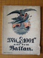 Zeppelin: Mit Z1001 Auf Dem Balkan, Schilderung Der Mannschaft, SELTEN !! - Manuals