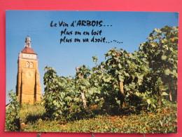 39 - Arbois - Vignoble Et Eglise St Just - Neuve Excellent état - Scans Recto-verso - Arbois