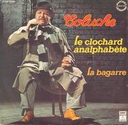 COLUCHE LE CLOCHARD ANALPHABETE / LA BAGARRE PATHE 2C00660289 - Humour, Cabaret