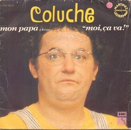 COLUCHE MON PAPA / MOI CA VA PATHE 2C00699225 - Humour, Cabaret