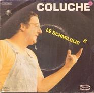 COLUCHE LE SCHMILBLICK / QUAND JE SERAI GRAND J VEUX ETRE CON PATHE 2C01096737 - Humour, Cabaret