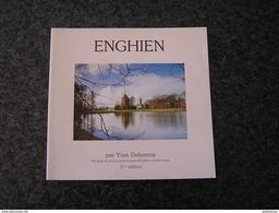 ENGHIEN Yves Delannoy Régionalisme Histoire Hainaut Canal Etang Château Chapelle Parc Couvent Eglise - Belgique
