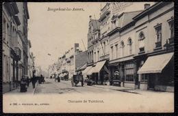BORGERHOUT LEZ ANVERS -- CHAUSSEE DE TURNHOUT - 1907 - Antwerpen