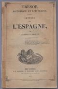 1840 LETTRES DE L' ESPAGNE PAR A. GUEROULT - LA NOBLESSE ESPAGNOLE MADRID LES COURSES DE TAUREAUX LA JUSTICE VALENCE ... - Books, Magazines, Comics