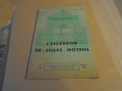 L'ESCADRON DE CHARS MOYENS 1955 ECOLE D'APPLICATION DE L'ARMEE BLINDEE  ET DE LA CAVALERIE - Boeken
