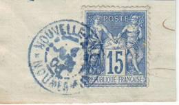 15c Sage N° 90 Obl NOUMEA NOUVELLE CALEDONIE  Cachet Bleu Du 4 Juillet 1905 , TRES RARE !! Fragment De Lettre