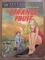 Warn's & Raives: Lou Cale The Famous: étrange Fruit/ Les Humanoïdes Associés - Livres, BD, Revues