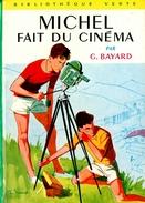"Bibliothèque Verte N° 206 - Série Michel - Georges Bayard - ""Michel Fait Du Cinéma"" - 1970 - Bibliothèque Verte"