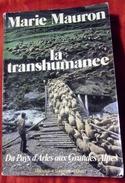 Dédicacé / La Transhumance Du Pays D'arles Aux Grandes Alpes 1979 Marie Mauron - Livres, BD, Revues